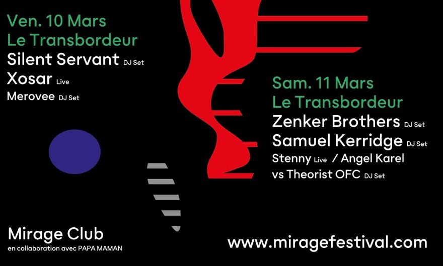 Mirage Club Samedi 11 mar, 23h30 - 05h : Le Transbordeur - Club Transbo  ZENKER BROTHERS  (Ilian Tapes) / Live   SAMUEL KERRIDGE  (Downwards Records, Blueprint, Contort) / DJ set  STENNY  (Ilian Tapes) / DJ Set  ANGEL KAREL vs THEORIST OFC