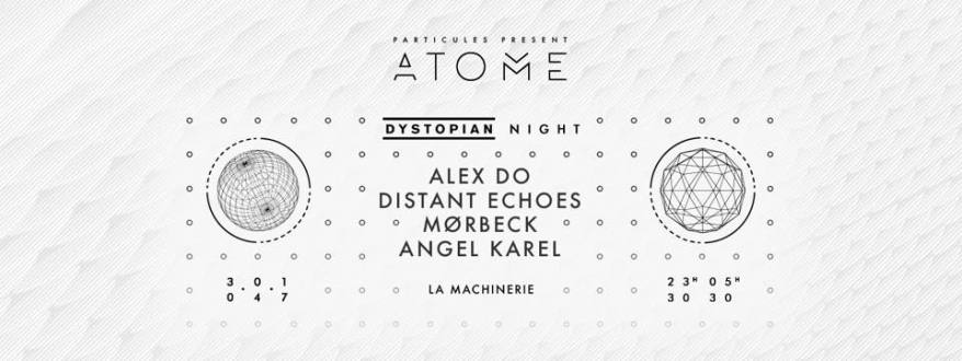 ATOME x Dystopian w/ Alex.Do_Distant Echoes_Mørbeck_Angel Karel
