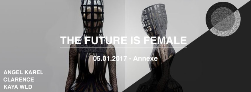 The Future is Female :Angel Karel/ Clarence/ Kaya Wld
