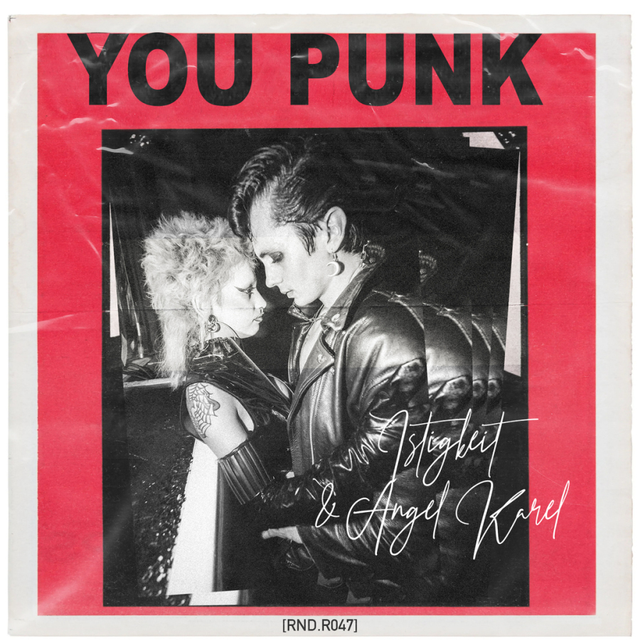 Istigkeit & Angel Karel - You Ain't No Punk, You Punk  EP