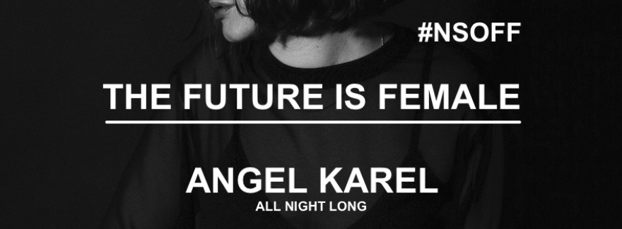 Nuits Sonores OFF // The Future is Female #4 : Angel Karel